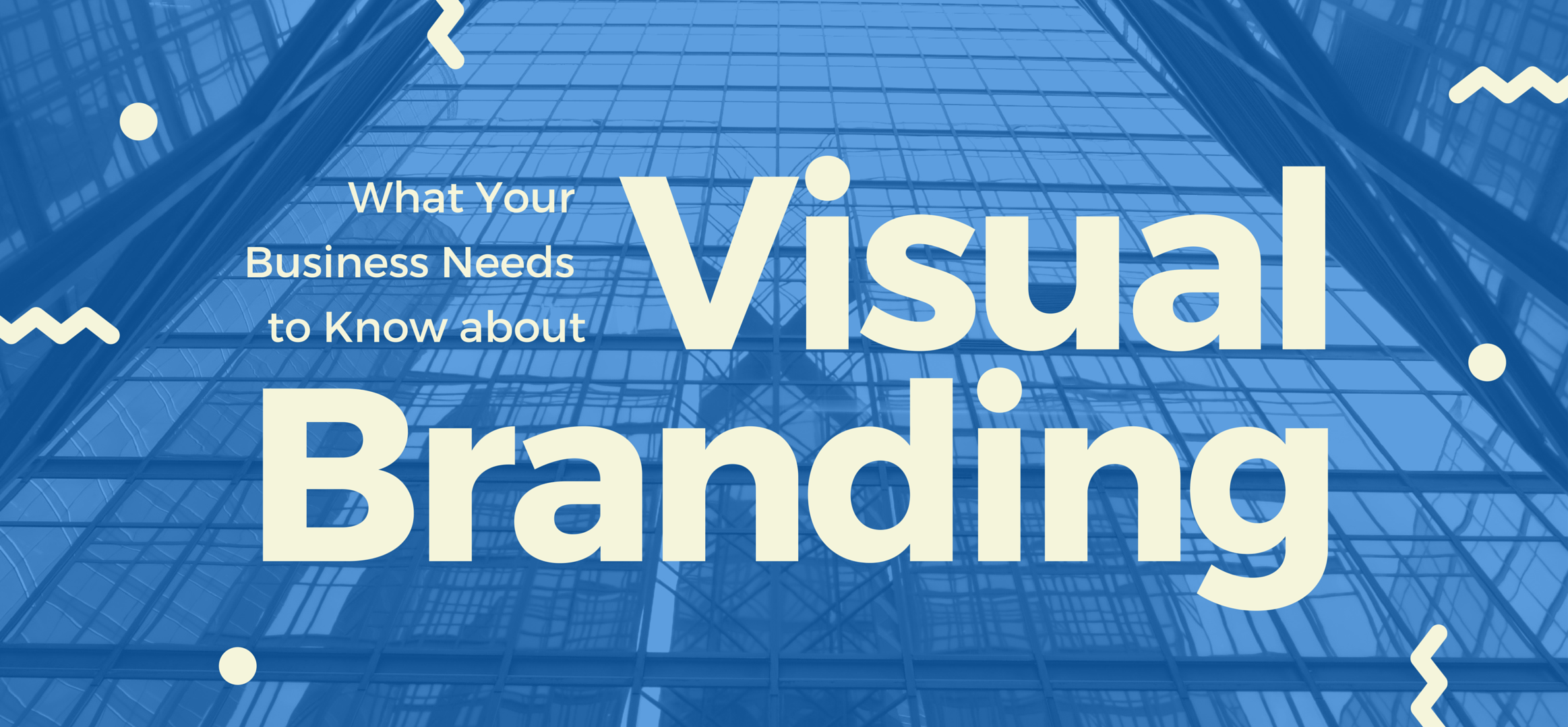 What Your Business Needs To Know About Visual Branding