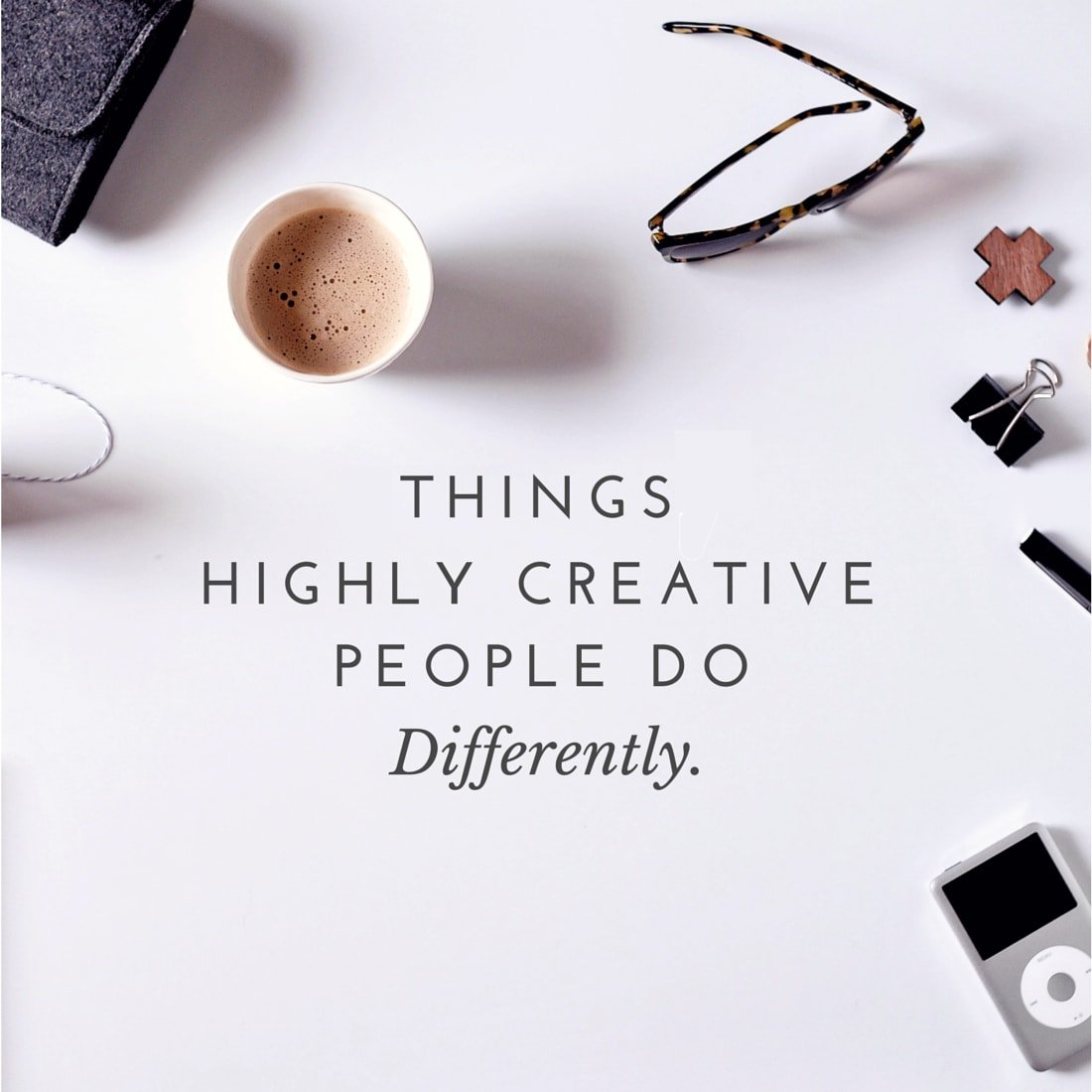 things creative people do differently