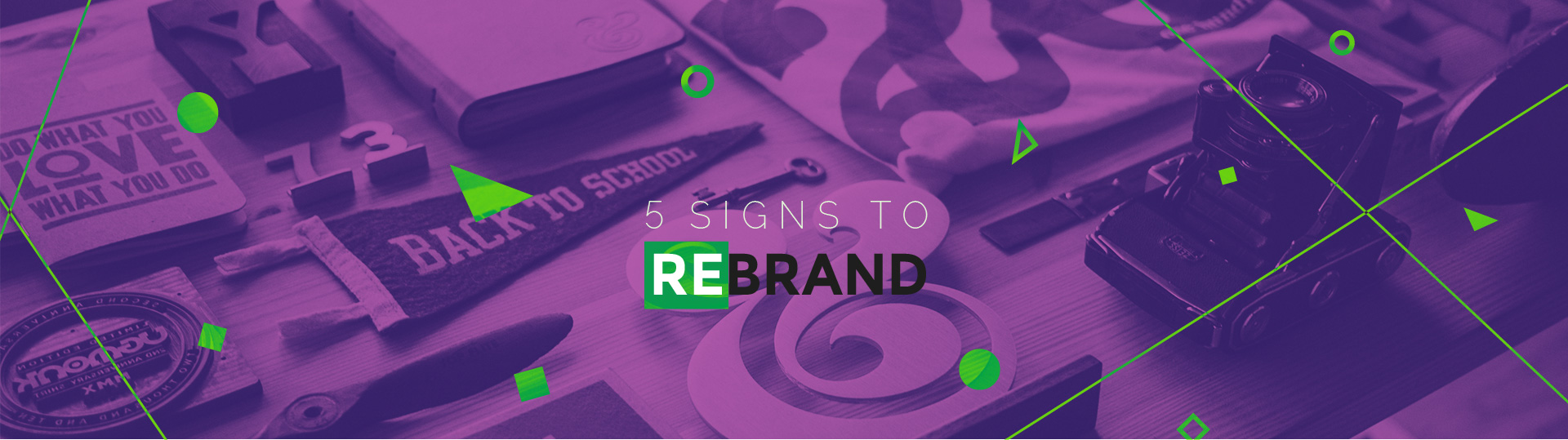 5 Signs Your Business Needs To Rebrand