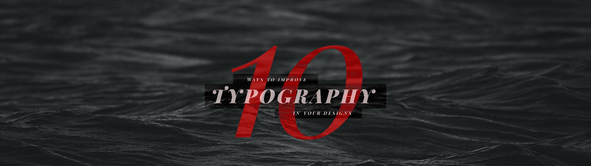 10waystoimprovetypographyinyourdesigns_R04