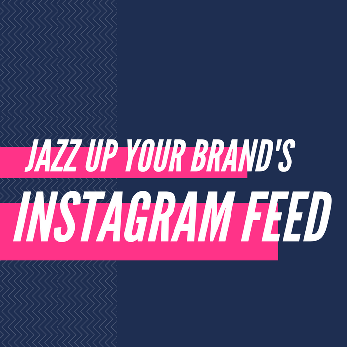 10 Simple Ways to Instantly Jazz Up Your Brand's Instagram Feed_thumbnail (1)